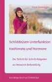 Schilddrüsen-Unterfunktion, Hashimoto und Hormone. Der Schritt-für-Schritt-Ratgeber zur besseren Behandlung (eBook, ePUB)