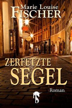 Zerfetzte Segel (eBook, ePUB) - Fischer, Marie Louise