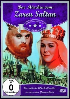 Russische Märchenklassiker: Das Märchen vom Zar...