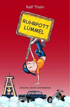 RUHRPOTTLÜMMEL (eBook, ePUB) - Thain, Ralf