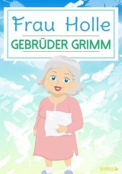 9783961120550 - Grimm, Gebrüder: Frau Holle (eBook, ePUB) - Buku
