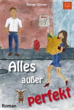 Alles außer perfekt - Günter, Reiner