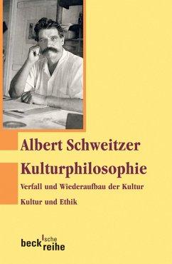 Kulturphilosophie (eBook, ePUB) - Schweitzer, Albert