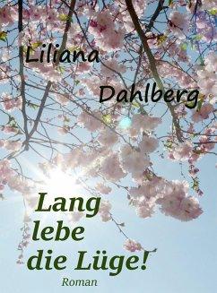 Lang lebe die Lüge! (eBook, ePUB) - Dahlberg, Liliana