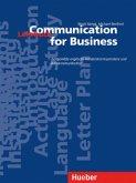 Communication for Business - Aktualisierte Ausgabe. Zeitgemäße englische Handelskorrespondenz und Bürokommunikation. Lehrbuch
