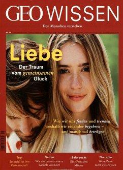 GEO Wissen 58/2016 - Liebe - Der Traum vom gemeinsamen Glück