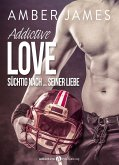 Addictive Love - Süchtig nach ... seiner Liebe, Kostenlose Kapitel (eBook, ePUB)
