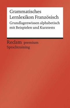 Grammatisches Lernlexikon Französisch. Grundlagenwissen alphabetisch mit Beispielen und Kurztests (eBook, ePUB) - Hohmann, Heinz-Otto
