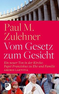 Vom Gesetz zum Gesicht (eBook, ePUB) - Zulehner, Paul M.