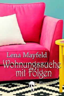 Wohnungssuche mit Folgen (eBook, ePUB) - Mayfeld, Lena