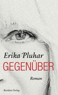 Gegenüber (eBook, ePUB) - Pluhar, Erika