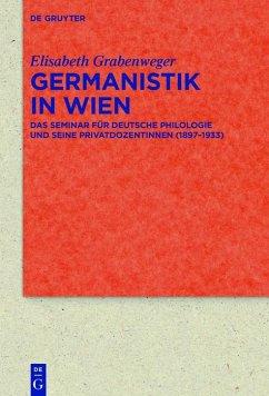 Germanistik in Wien (eBook, ePUB) - Grabenweger, Elisabeth