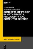 Concepts of Proof in Mathematics, Philosophy, and Computer Science (eBook, PDF)