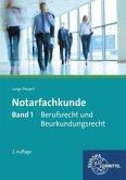 Berufsrecht und Beurkundungsrecht / Notarfachkunde Bd.1