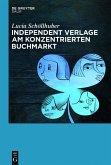 Independent Verlage am konzentrierten Buchmarkt (eBook, ePUB)