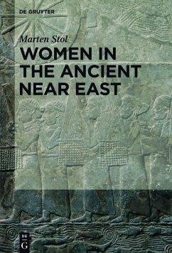 Women in the Ancient Near East (eBook, PDF) - Stol, Marten