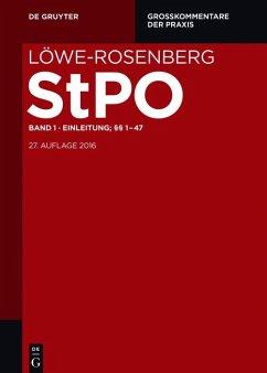 Löwe/Rosenberg. Die Strafprozeßordnung und das Gerichtsverfassungsgesetz / Einleitung; §§ 1-47 (eBook, ePUB)