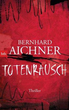 Totenrausch / Totenfrau-Trilogie Bd.3 - Aichner, Bernhard