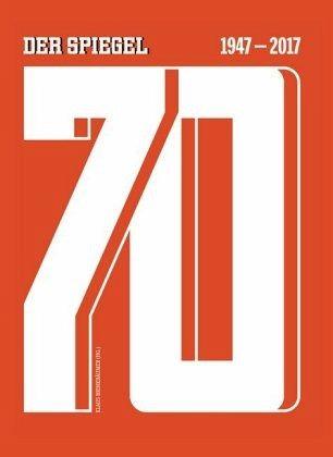 70 - DER SPIEGEL 1947-2017