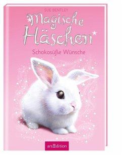 Schokosüße Wünsche / Magische Häschen Bd.1 - Bentley, Sue