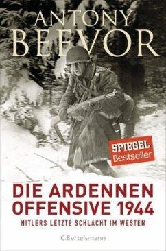 Die Ardennen-Offensive 1944 - Beevor, Antony