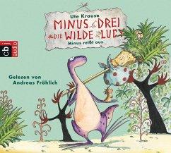 Minus reißt aus / Minus Drei & die wilde Lucy Bd.2 (1 Audio-CD) - Krause, Ute