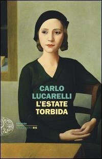 L'estate torbida - Lucarelli, Carlo