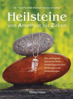 Heilsteine - Peschek-Böhmer, Flora; Schreiber, Gisela