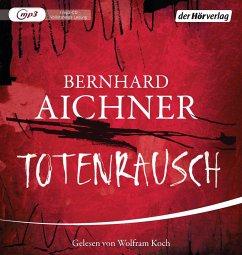 Totenrausch / Totenfrau-Trilogie Bd.3 (1 MP3-CDs) - Aichner, Bernhard