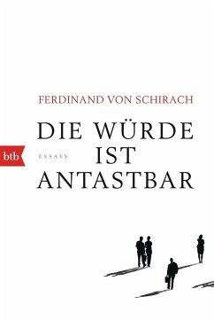 Die Würde ist antastbar - Schirach, Ferdinand von