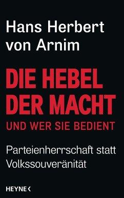 Die Hebel der Macht - Arnim, Hans Herbert von
