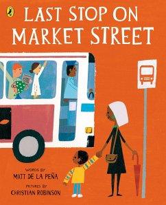 Last Stop on Market Street - Peña, Matt de la