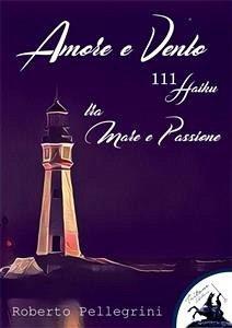 Amore e Vento - 111 Haiku - tra Mare e Passione