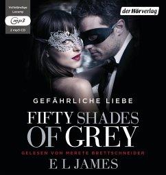 Fifty Shades of Grey - Gefährliche Liebe / Shades of Grey Trilogie Bd.2 (2 MP3-CDs) - James, E L