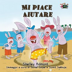 Mi piace aiutare: I Love to Help (Italian Edition) - Admont, Shelley; Books, Kidkiddos
