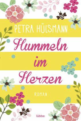 Hummeln im Herzen - Hülsmann, Petra