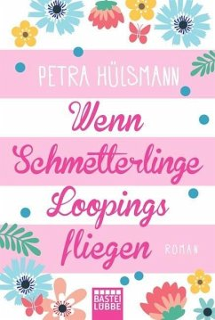 Wenn Schmetterlinge Loopings fliegen / Hamburg-Reihe Bd.2 - Hülsmann, Petra