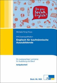 IHK-Zusatzqualifikation Englisch für kaufmännische Auszubildende - Rung-Kraus, Michaela