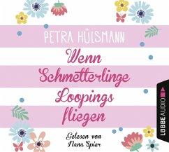 Wenn Schmetterlinge Loopings fliegen / Hamburg-Reihe Bd.2 (4 Audio-CDs) - Hülsmann, Petra