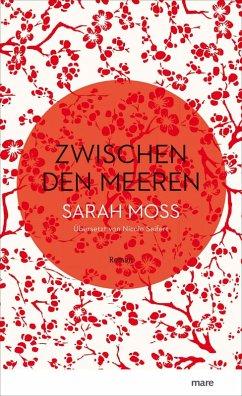 Zwischen den Meeren (eBook, ePUB) - Moss, Sarah