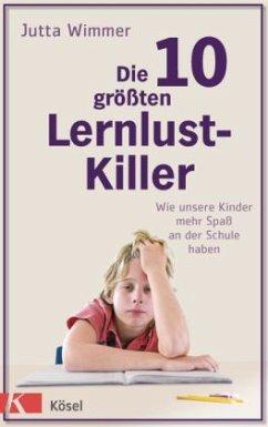 Die 10 größten Lernlustkiller (Mängelexemplar) - Wimmer, Jutta