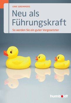 Neu als Führungskraft (eBook, ePUB) - Gremmers, Uwe