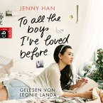 To all the boys I've loved before / Liebesbrief-Trilogie Bd.1 (MP3-Download)