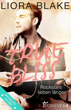 True Bliss / True-Rockstars-Serie Bd.2 (eBook, ePUB) - Blake, Liora
