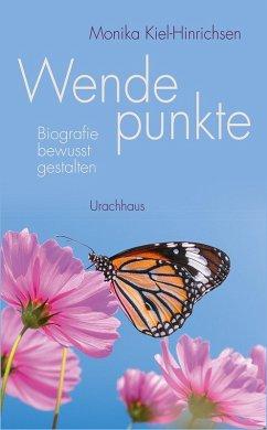 Wendepunkte (eBook, ePUB) - Kiel-Hinrichsen, Monika