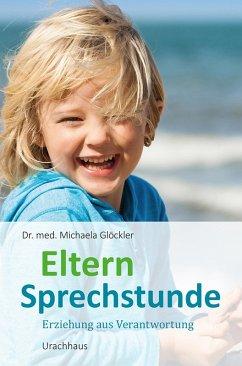 Elternsprechstunde (eBook, ePUB) - Michaela Glöckler