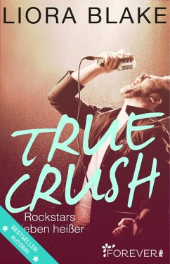 True Crush / True-Rockstars-Serie Bd.1