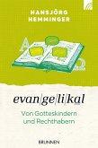 Evangelikal: von Gotteskindern und Rechthabern (eBook, ePUB)