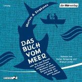 Das Buch vom Meer oder Wie zwei Freunde im Schlauchboot ausziehen, um im Nordmeer einen Eishai zu fangen, und dafür ein ganzes Jahr brauchen (MP3-Download)