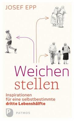 Weichen stellen (eBook, ePUB) - Epp, Josef